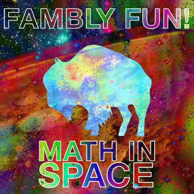 mam107 - Fambly Fun! - Math in Space