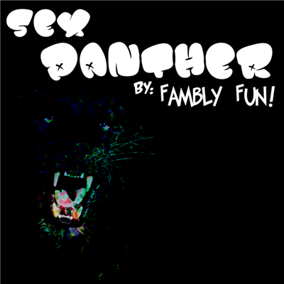 mam112 - Fambly Fun! - Sex Panther