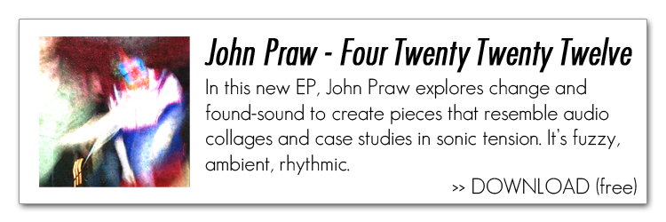 John Praw - Four Twenty Twenty Twelve