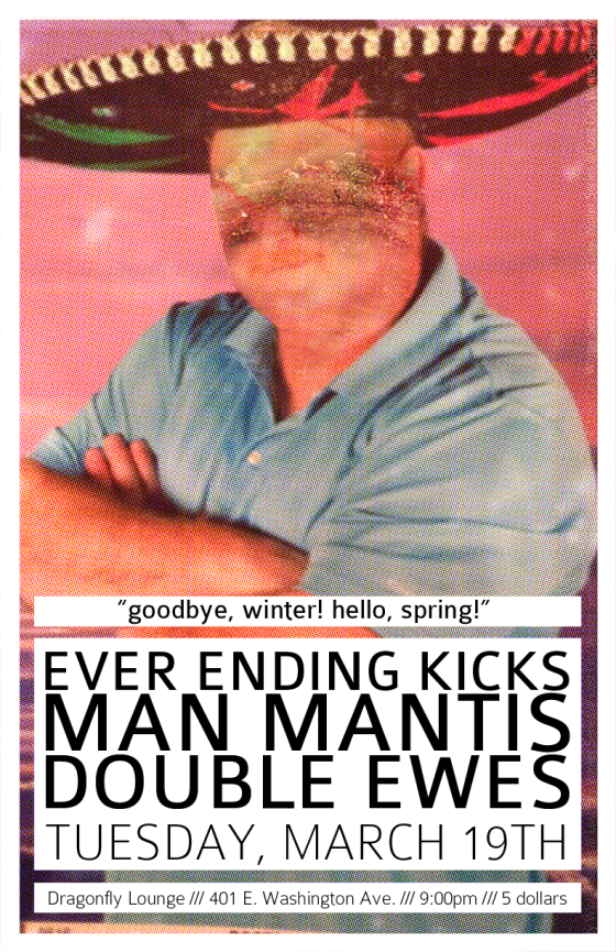Man Mantis, Everending Kicks, Double Ewes (03-19-2013)