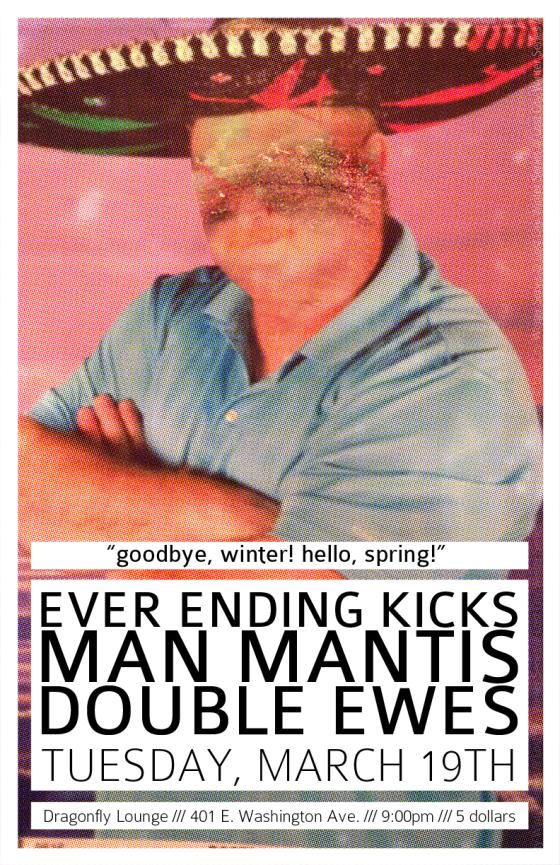 Man Mantis, Everending Kicks, Double Ewes (03-19-2013)